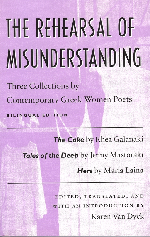 The Rehearsal of Misunderstanding: Three Collections of Poetry by Contemporary Greek Women Poets