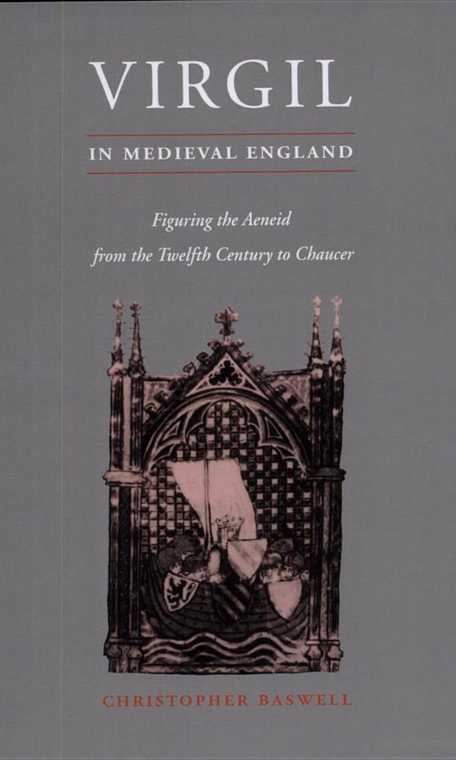 Virgil in Medieval England: Figuring The Aeneid from the Twelfth Century to Chaucer