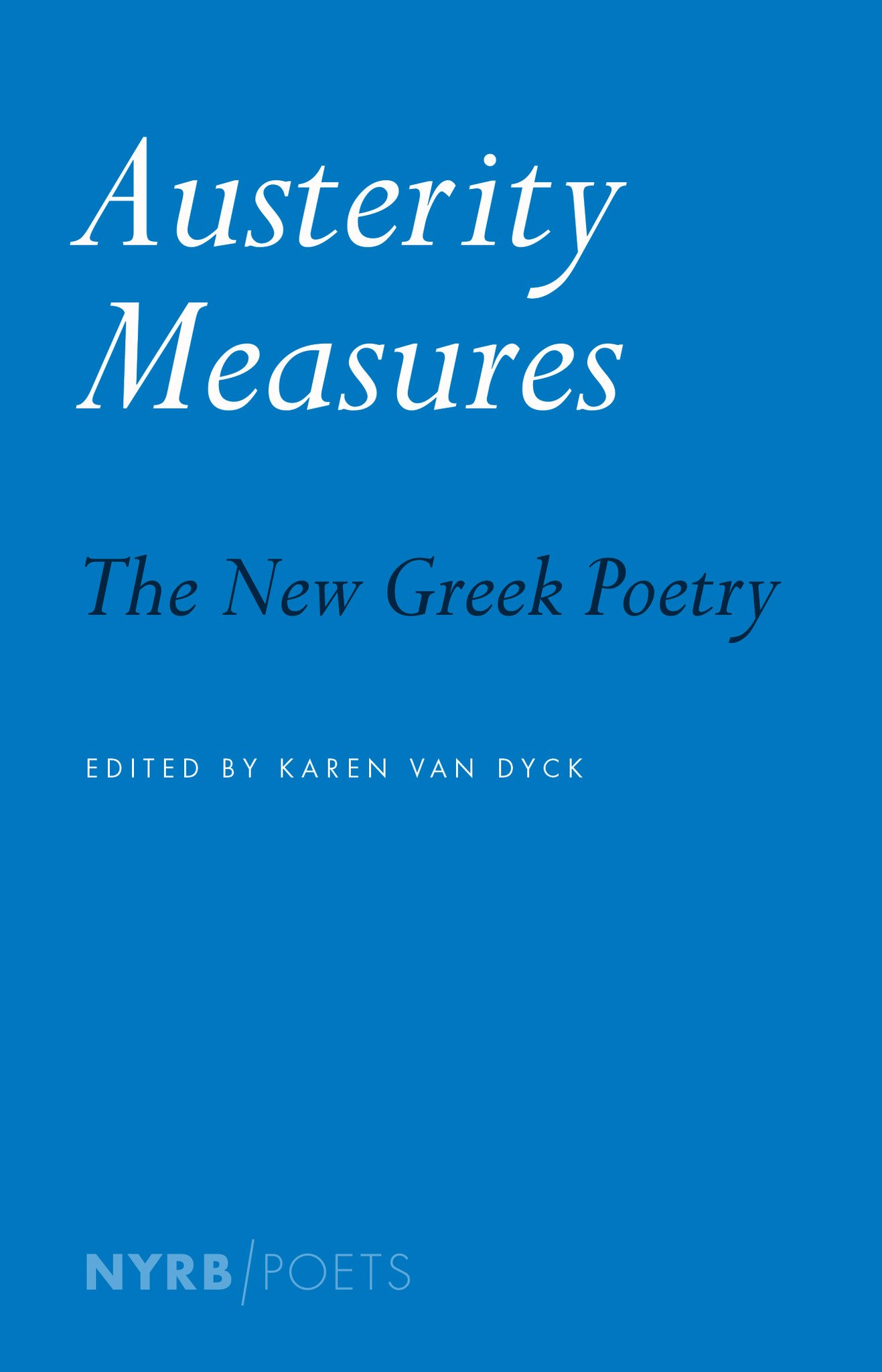Austerity Measures: The New Greek Poetry