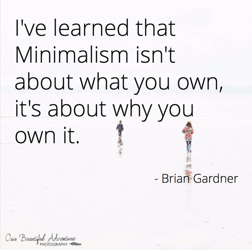 Minimalism Quote | Our Beautiful Adventure Blog | Ask a Minimalist.
