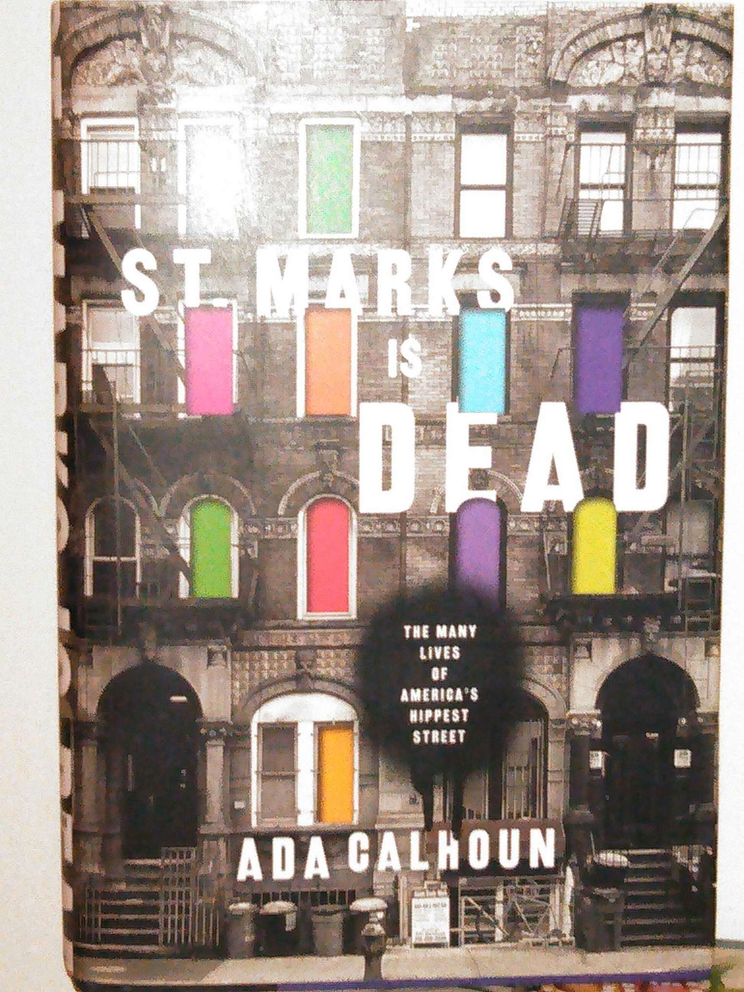 "Cover of ""St. Mark's Is Dead,"" by Ada Calhoun"