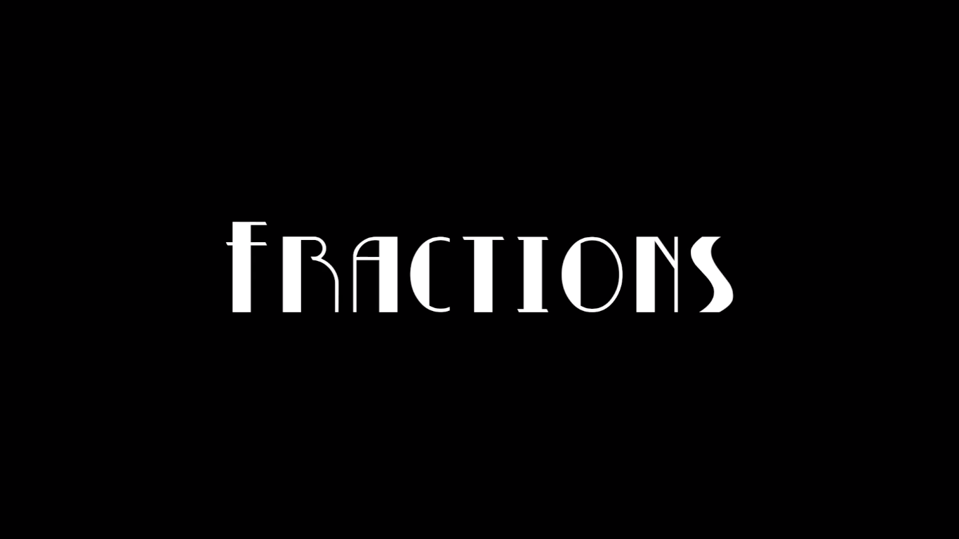 Fractions   A young couple has to figure out whether or not monogamy even makes sense anymore.