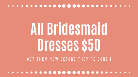 All Bridesmaid Dresses $50 (1).png
