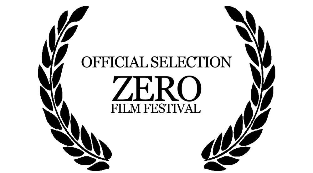 OFFICIAL SELECTION - ZERO FILM FESTIVAL