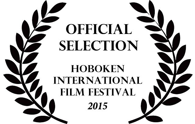 OFFICIAL SELECTION - HOBOKEN INTERNATIONAL FILM FESTIVAL 2015