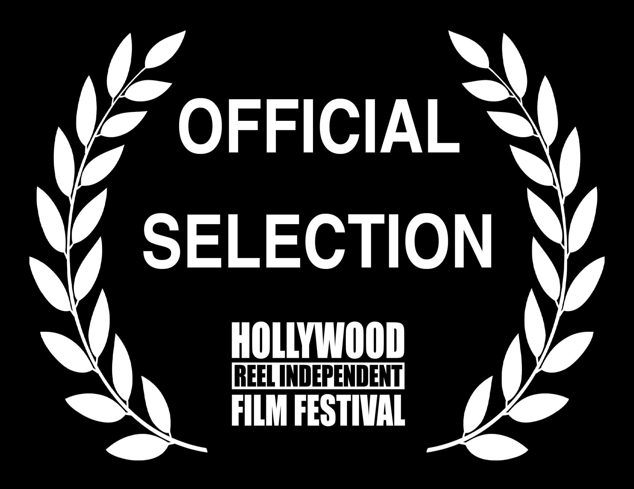 OFFICIAL SELECTION - HOLLYWOOD REEL INDEPENDENT FILM FESTIVAL