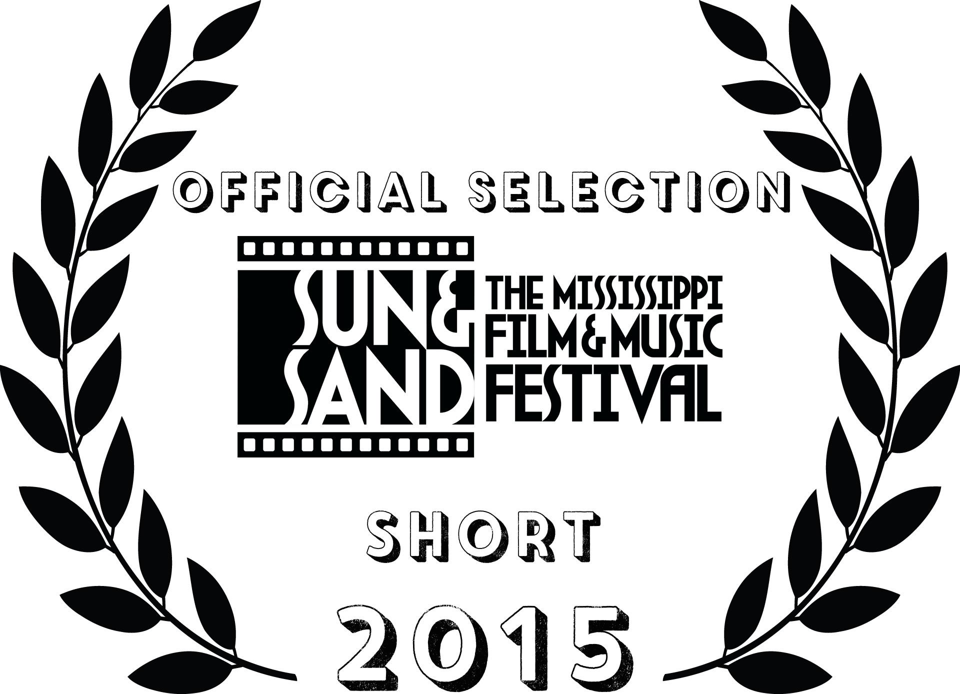 OFFICIAL SELECTION - THE MISSISSIPPI FILM&MUSIC FESTIVAL - SHORT 2015