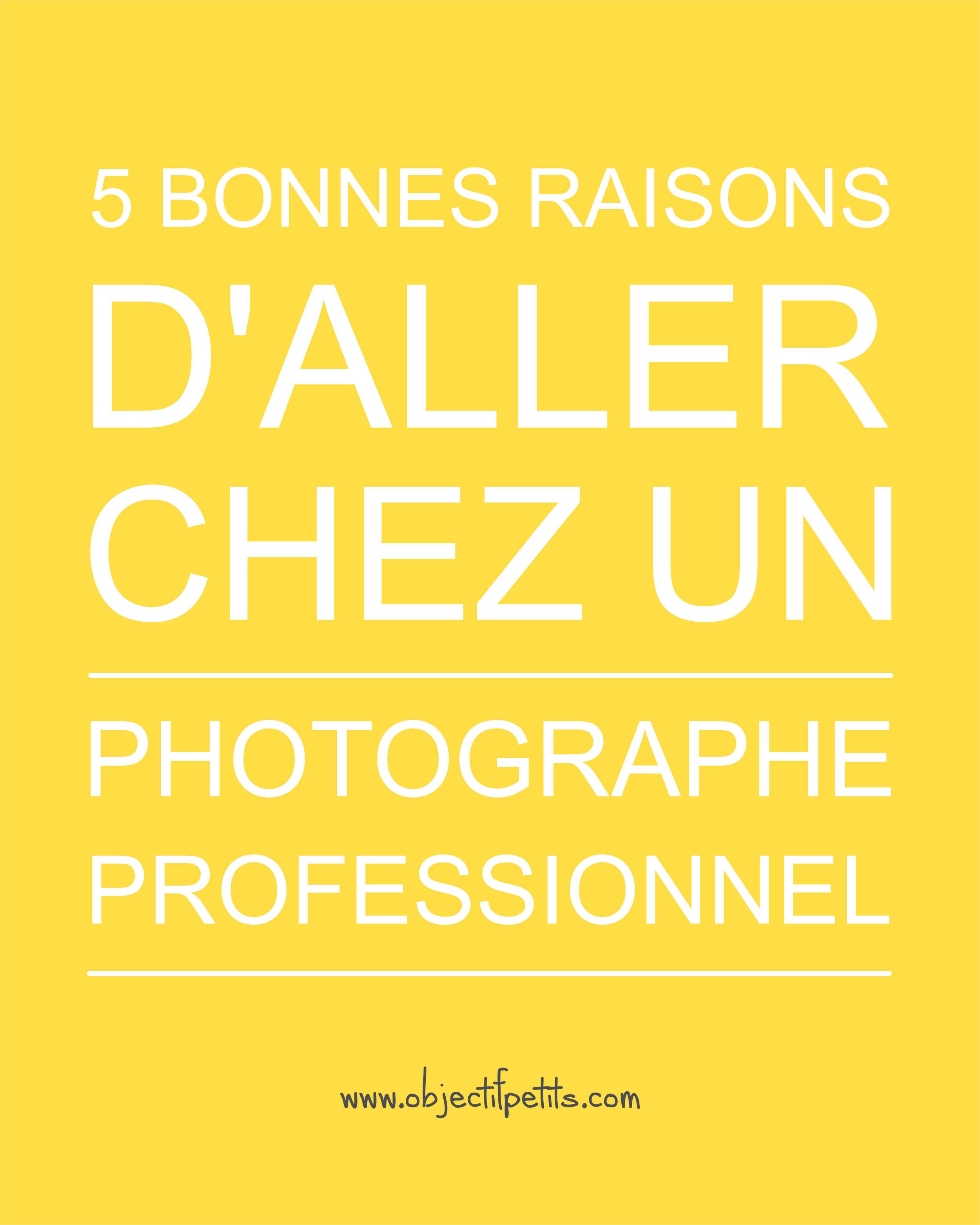 5 bonnes raisons d'aller chez un photographe professionnel | Objectif Petits | Photographe à BREST