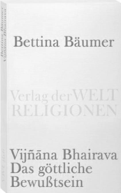 Vijnana Bhairava. Das göttliche Bewusstsein