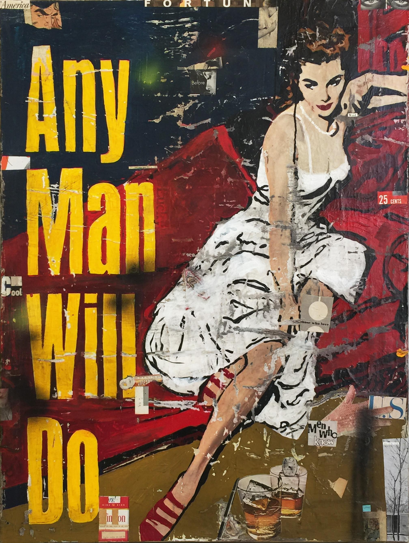Any Man Will Do , 2017 Mixed media on canvas 40 x 30