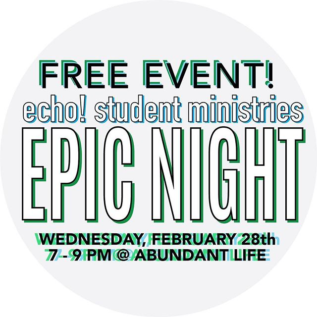 This Wednesday, February 28th, Echo is hosting an Epic Night at Abundant Life Christian Center! Join us from 7pm-9pm for inflatables, games, karaoke, prizes, snacks, and fun Plus everything is FREE! 6th Grade - 12th Grade are welcome!