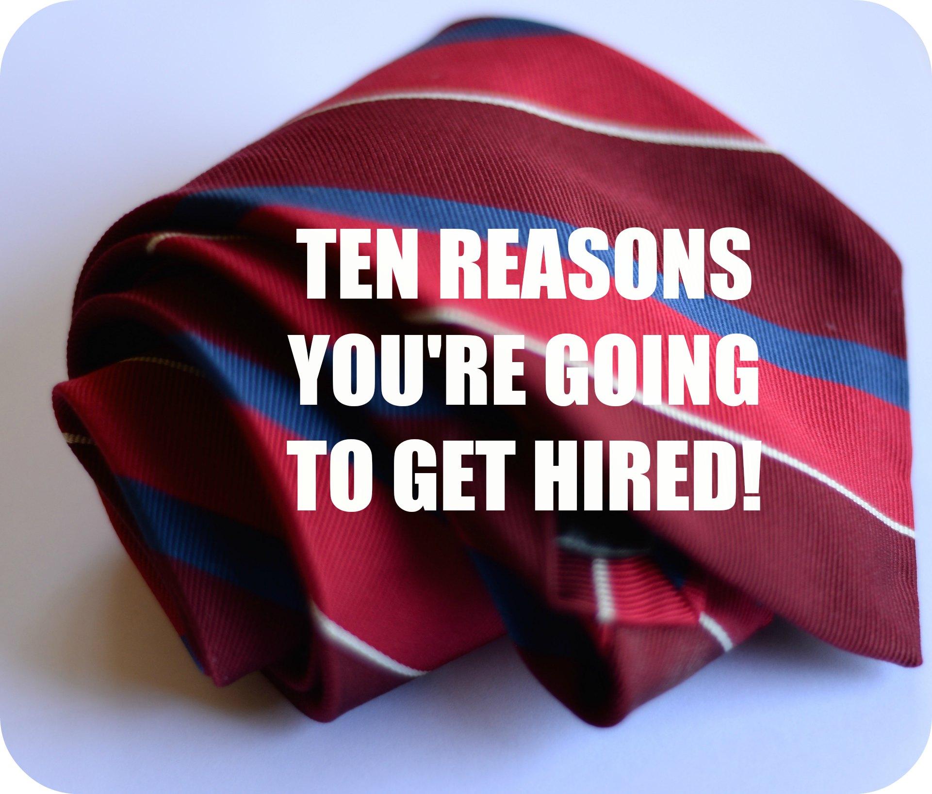 Ten Reasons Get Hired