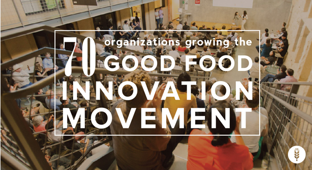 Image via   Food+Tech Connect.     70 Good Food Companies -- and Counting   The 'good food innovation movement' is growing steadily, thanks in part to organizations like    these 70 listed by Food+Tech Connect   . Some of our favorites:    Hot Bread Kitchen   , a bakery that supports foreign-born and low-income men and women and bakes delicious breads from around the world;    Barnraiser   , a crowdfunding platform specifically for sustainable food projects; and    Farm Hack,    an open-source community where farmers share tips, tools, and technologies they've found helpful on their own farms.