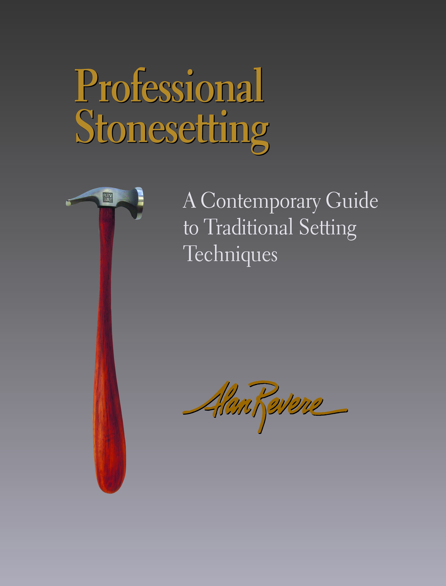 Most Recent Release byAlan Revere! - Professional Stonesetting by Alan RevereDownload a review by Helen Driggs for Lapidary Journal