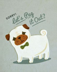 Sorry! Let's Pug it Out! Typography