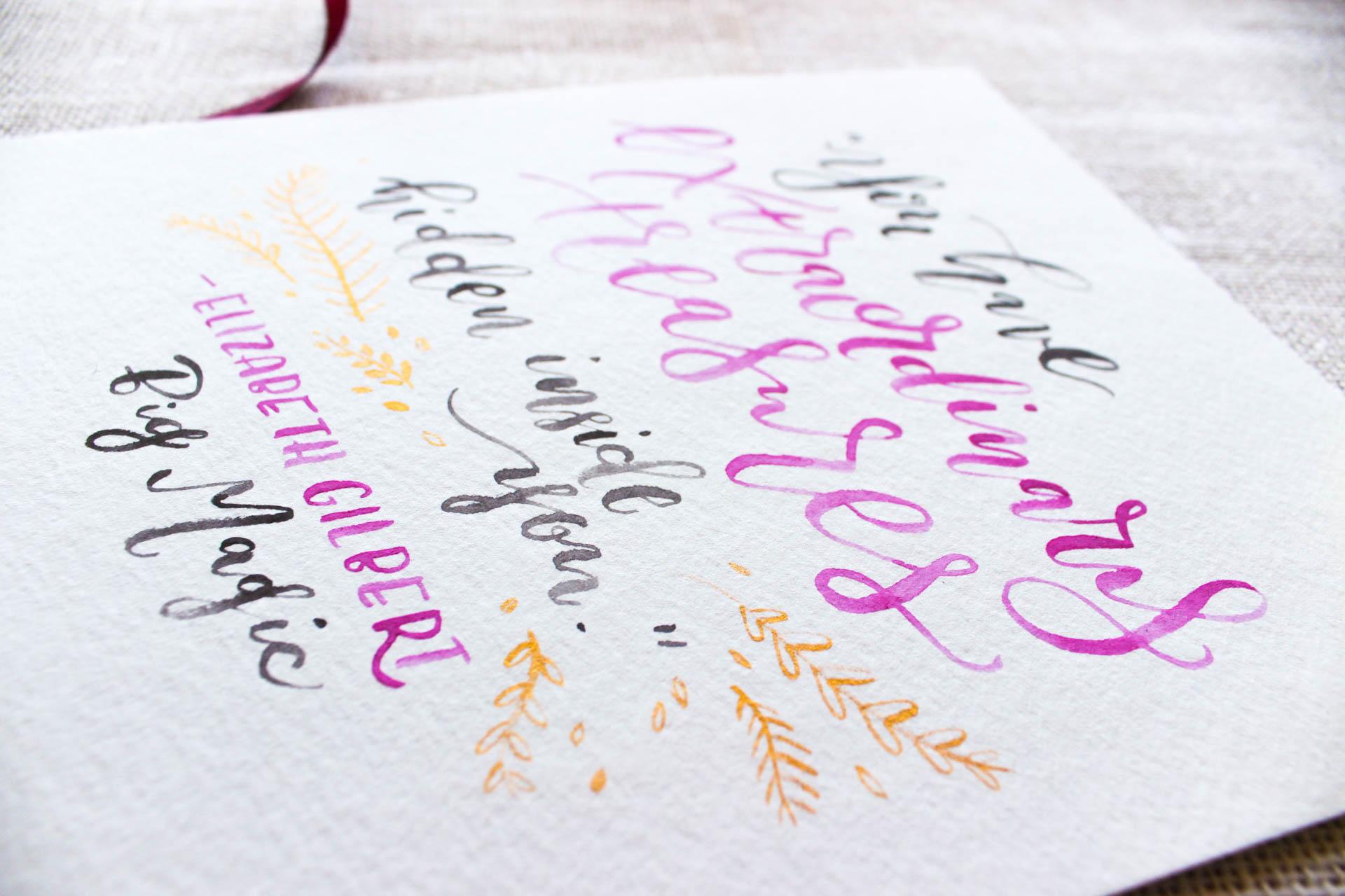 Custom Calligraphy by Hey Bernadette. Elizabeth Gilbert Big Magic Quote