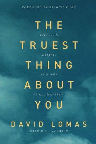 The Truest Thing About You.jpg
