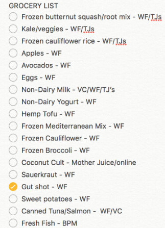 I use the Notes app on my phone to make a checklist!