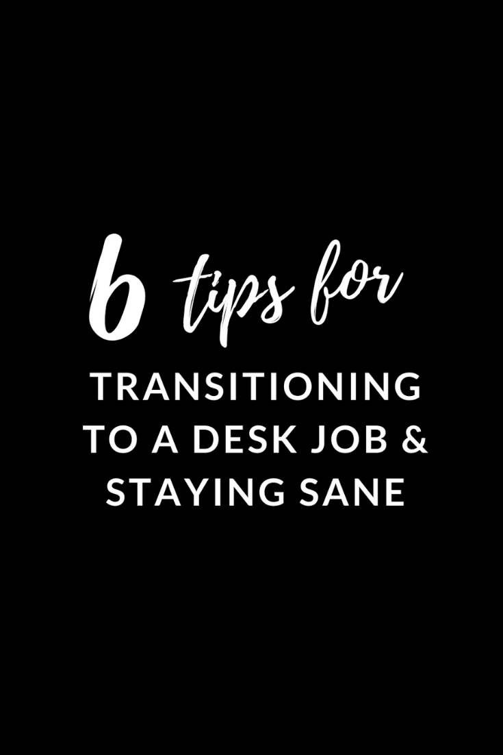 How to Transition to a Desk Job and Still Stay Same