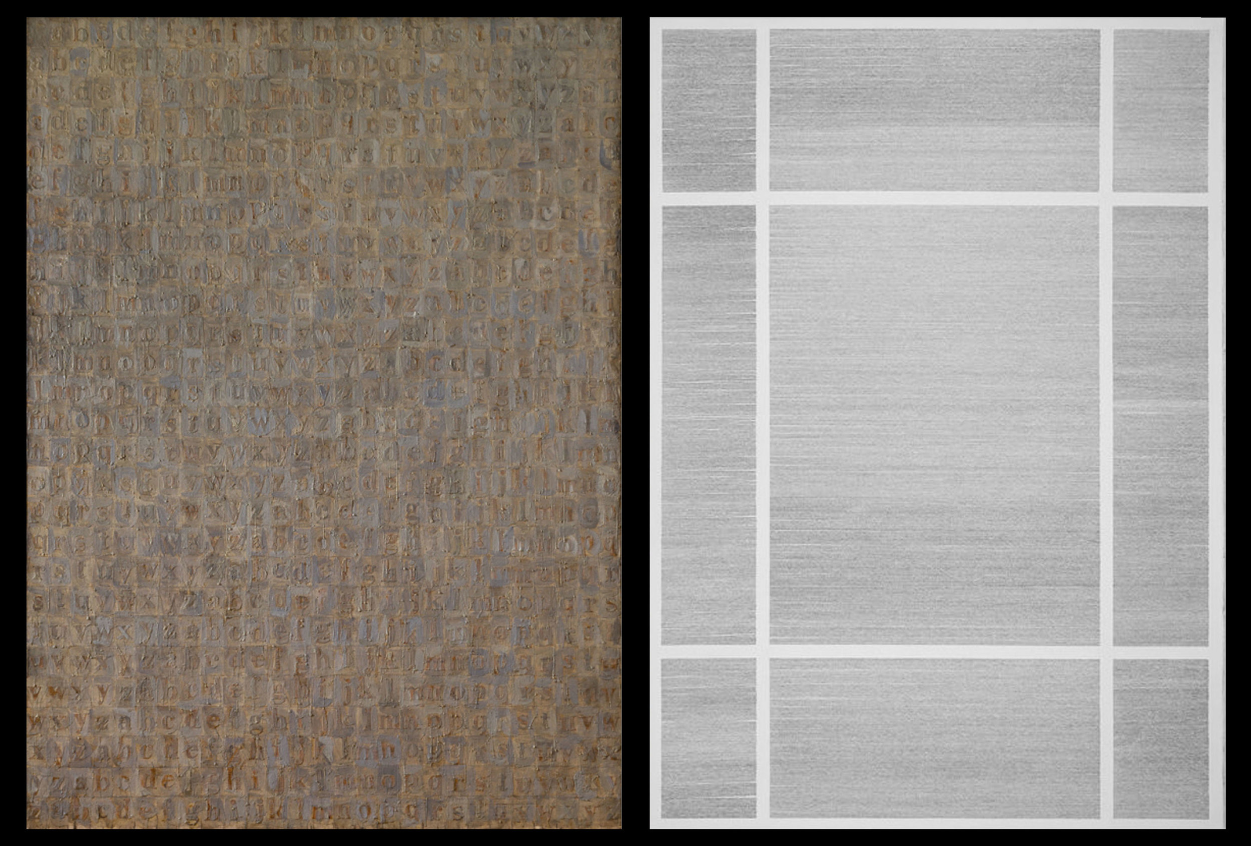 Left: Jasper Johns, American, born 1930  Gray Alphabets  Beeswax and oil on newspaper and paper on canvas 1956 66 1/8 × 48 ¾ in. Menil Collection, Houston, Texas  Right: Louis Watts, American, born 1984  Carbon Alphabets   (The Ship Minerva)  Graphite on paper 2015-2018 60 x 47 1/2 in. Private Collection, New York, New York