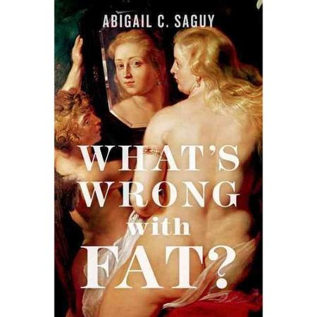 http://www.amazon.com/Whats-Wrong-Fat-Abigail-Saguy/dp/0199857083/ref=pd_sim_14_3?ie=UTF8&refRID=1595S5R3SFBA2MSVX8RM