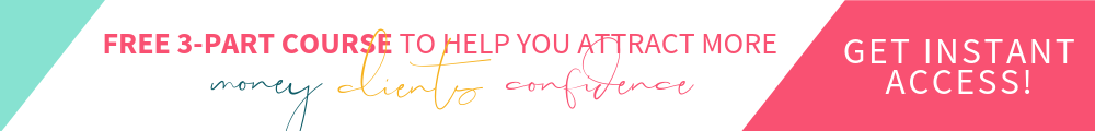 Free 3-Part Course to help you attract more Money, Clients + Confidence Banner.png