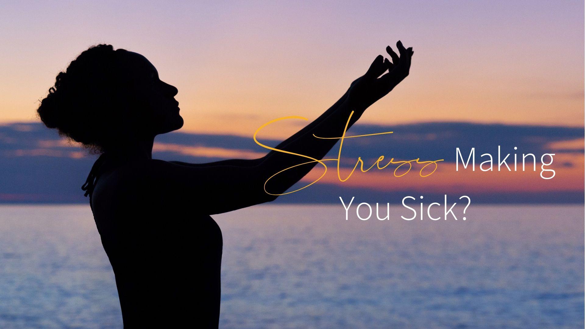 Stress Making you sick.jpg