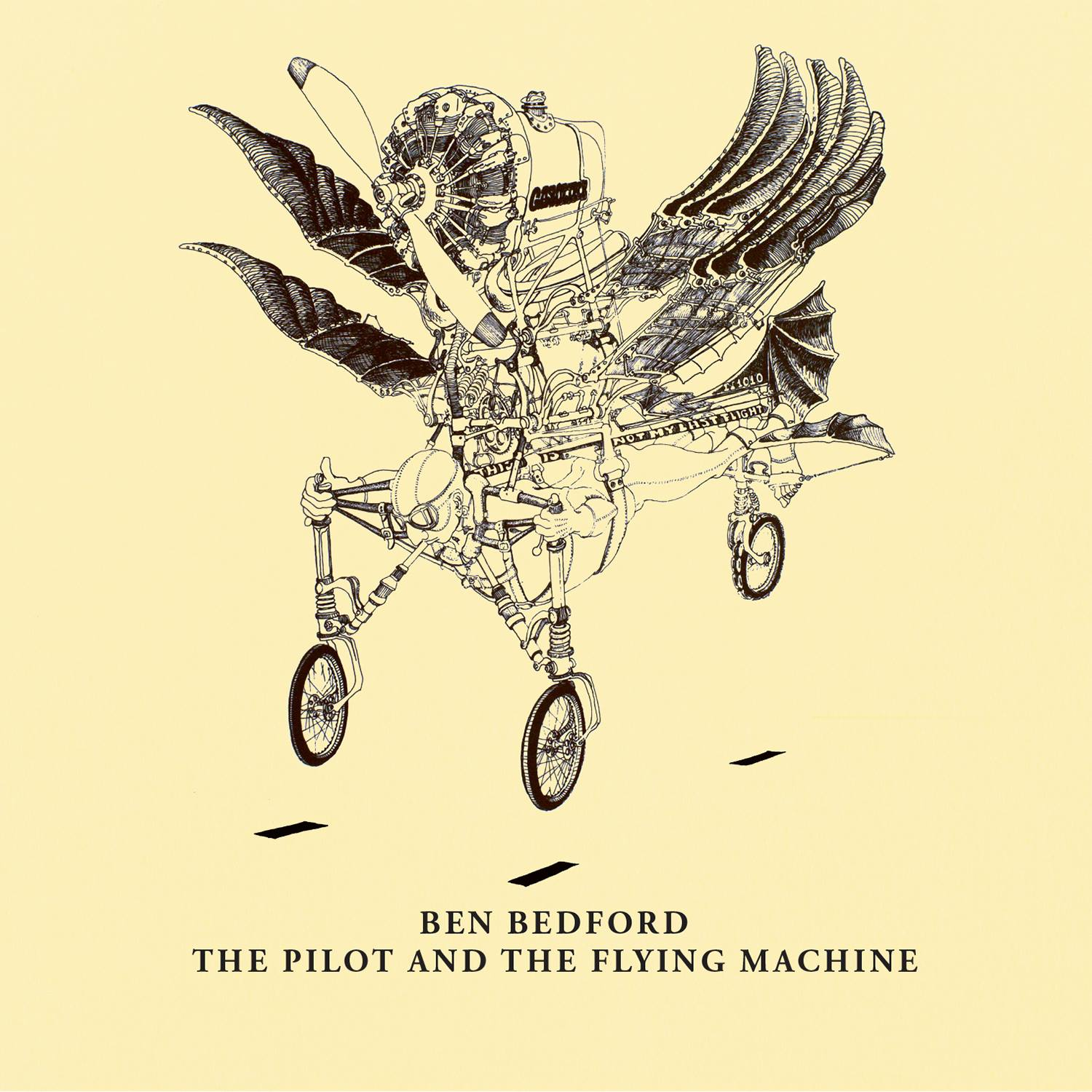 The Pilot And The Flying Machine   Ben Bedford