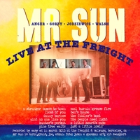 Live At The Freight   Mr. Sun