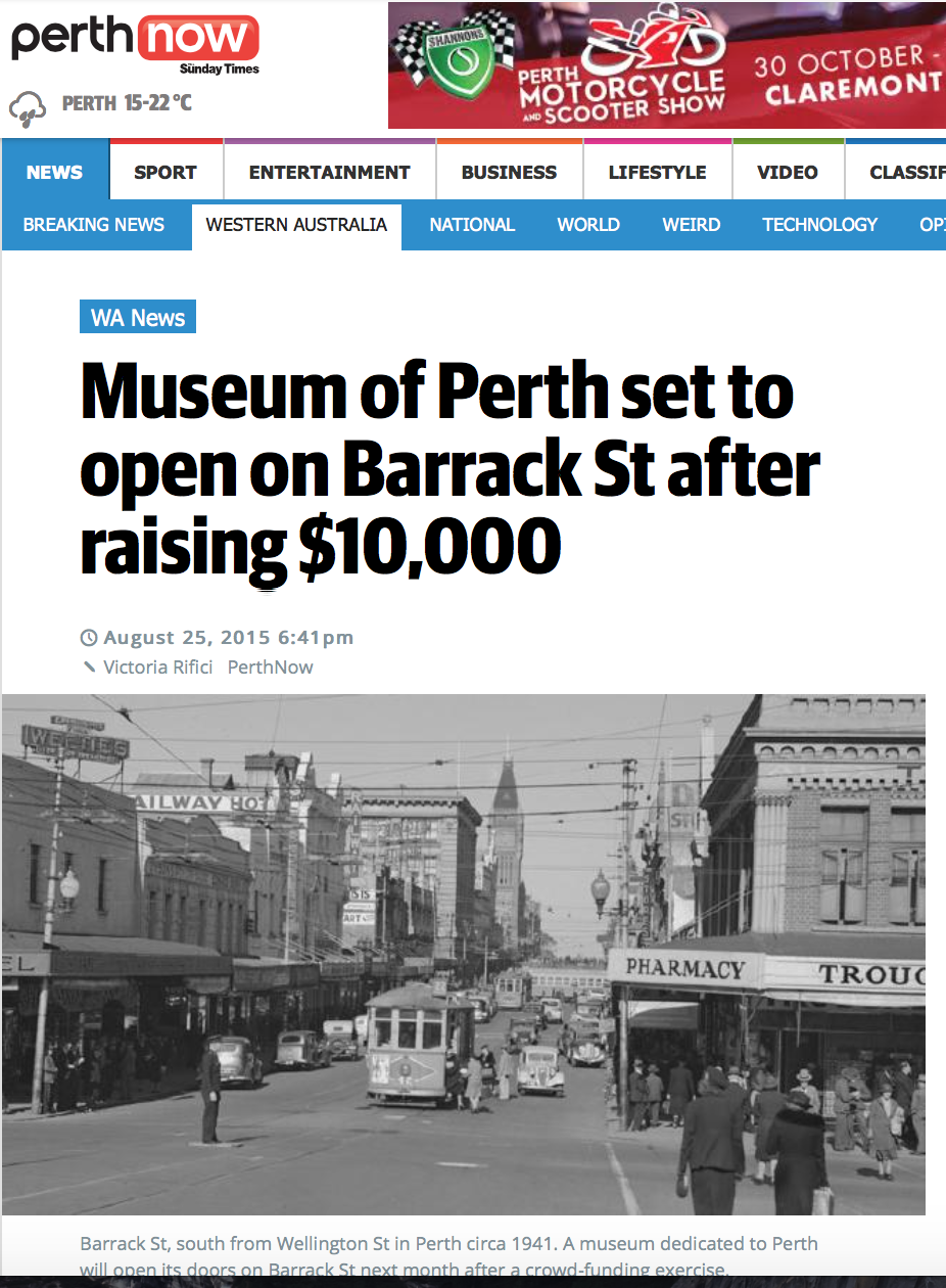 """""""Museum of Perth set to open on Barrack St after raising $10,000"""" - Perth Now, 25 August 2015"""