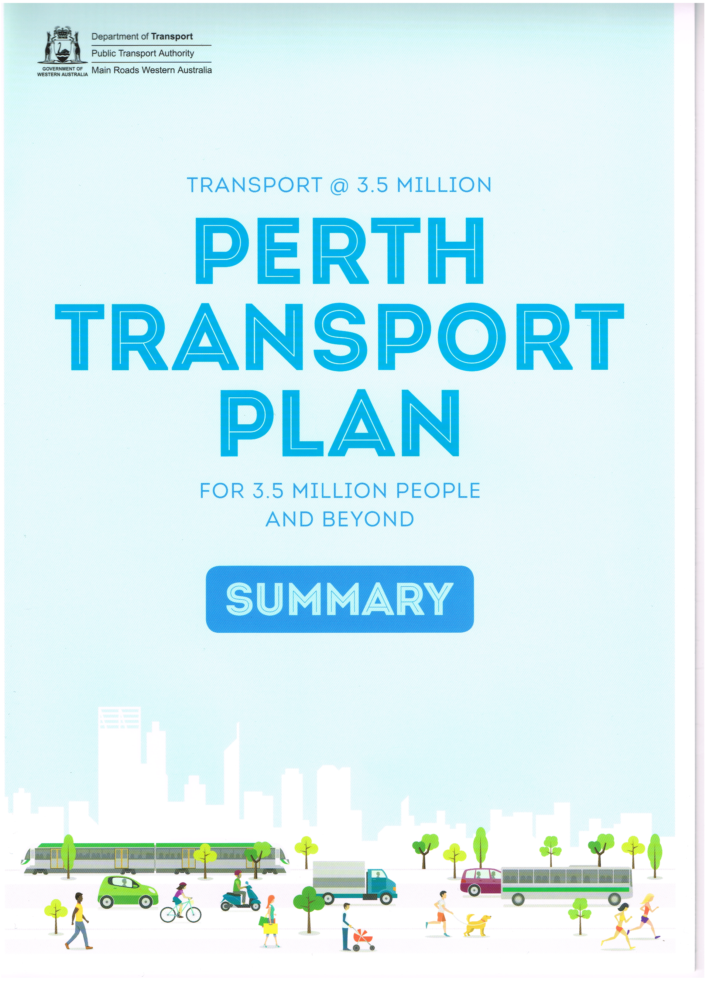 Perth Transport Plan Summary : Transport @ 3.5 million for 3.5 million people and beyond   Department of Transport