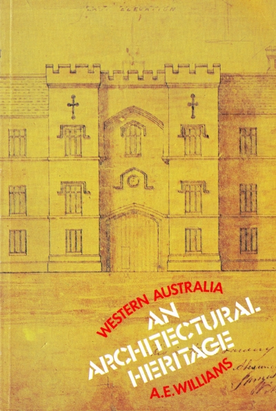 Western Australia : An architectural heritage   A. E. Williams