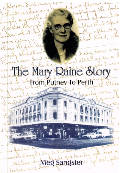 The Mary Raine Story : From Putney to Perth  Meg Sangster