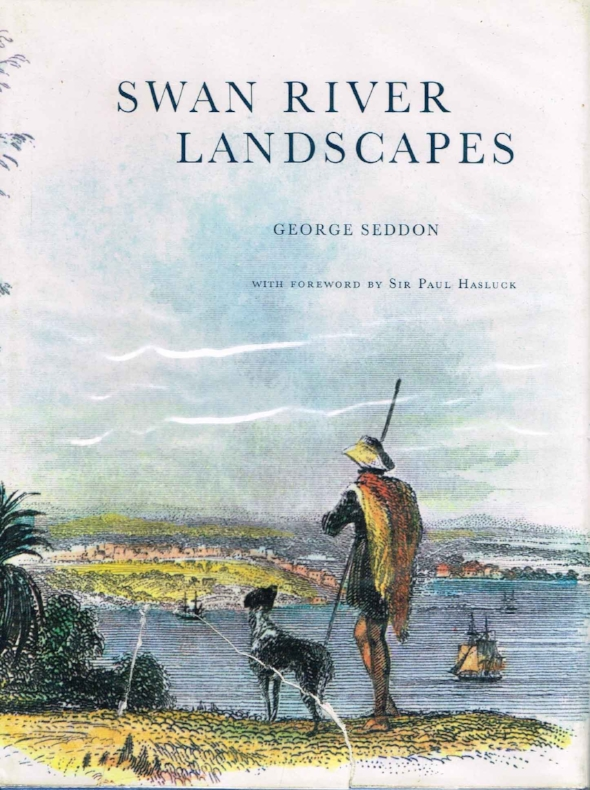 Swan River Landscapes   George Seddon, with forward by Sir Paul Harper