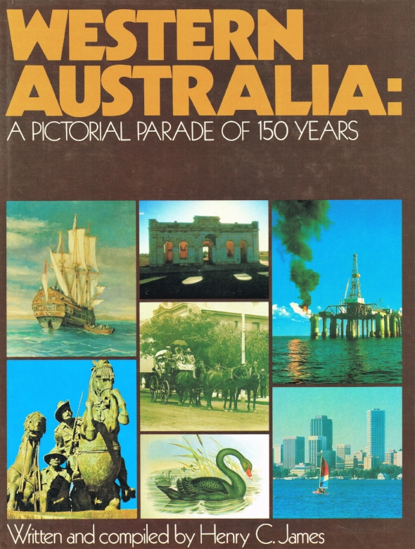 Western Australia : A pictorial parade of 150 years   Written and compiled by Henry C. Jones