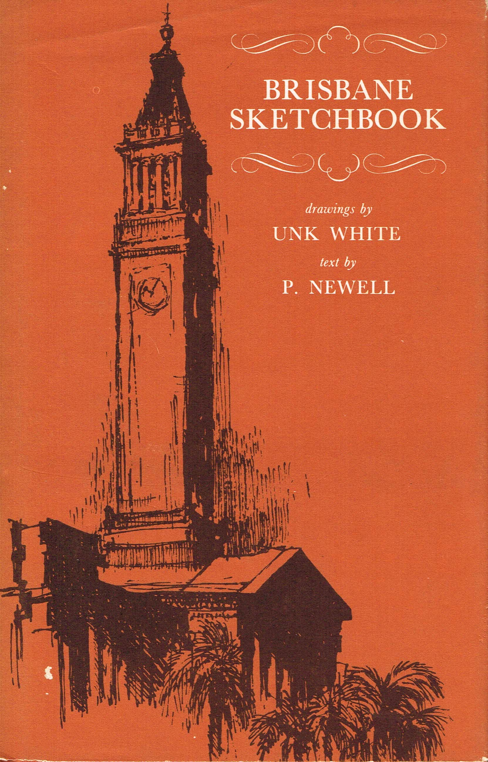 Brisbane Sketchbook  Drawings by Unk White, text by P Newell