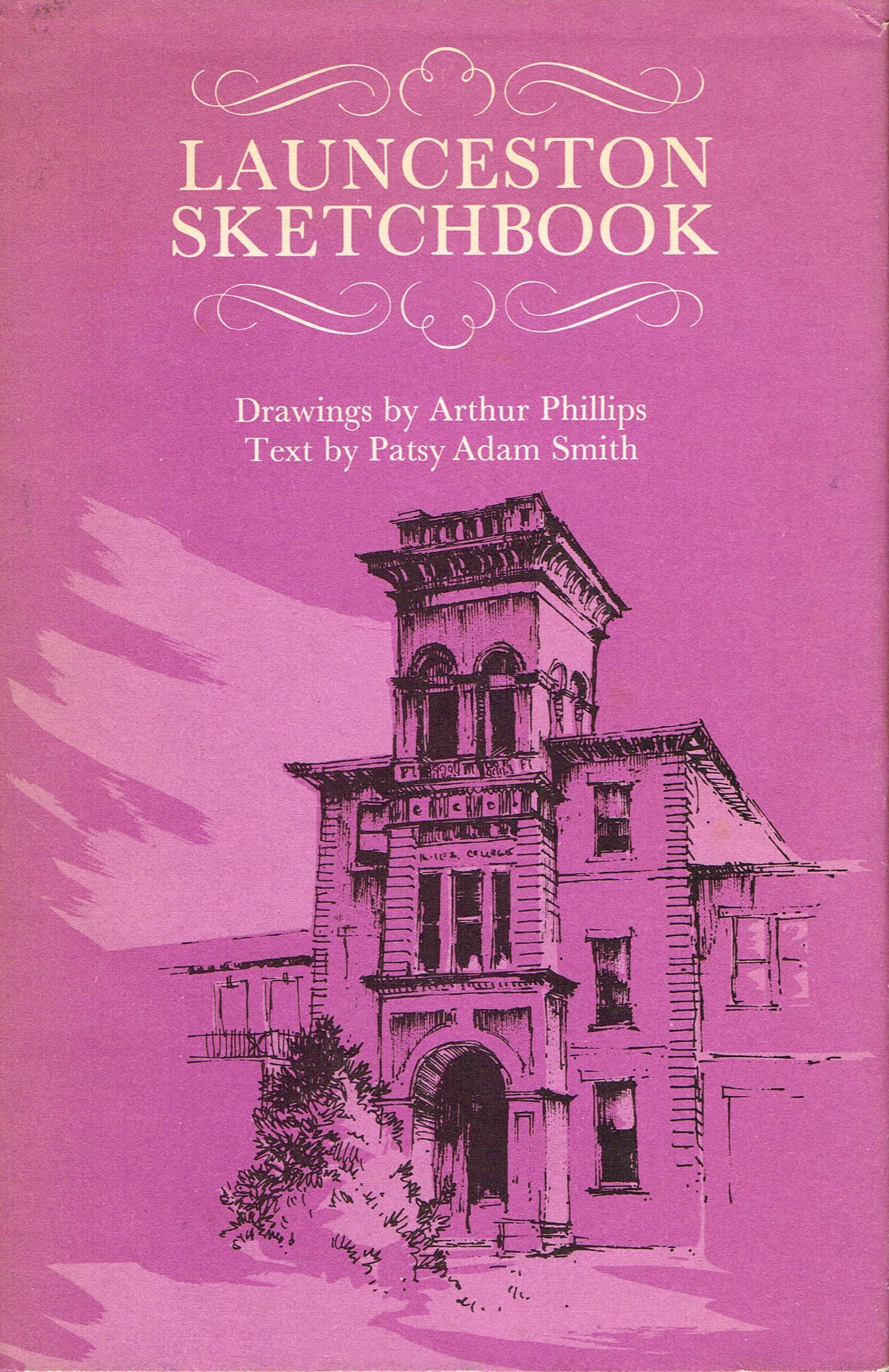 Launceston Sketchbook  Drawings by Arthur Phillips, text by Patsy Adam Smith
