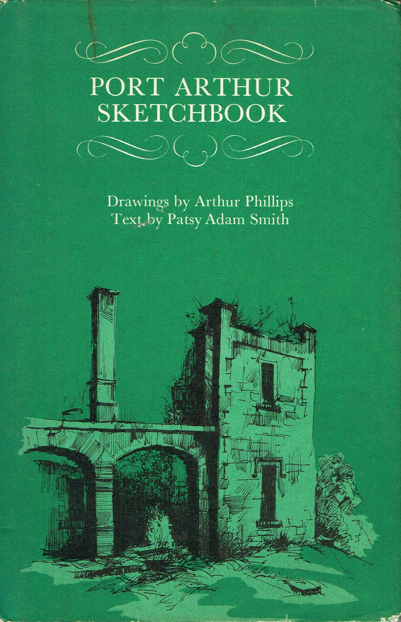 Port Arthur Sketchbook   Drawing by Authur Phillips, text by Patsy Adam Smith