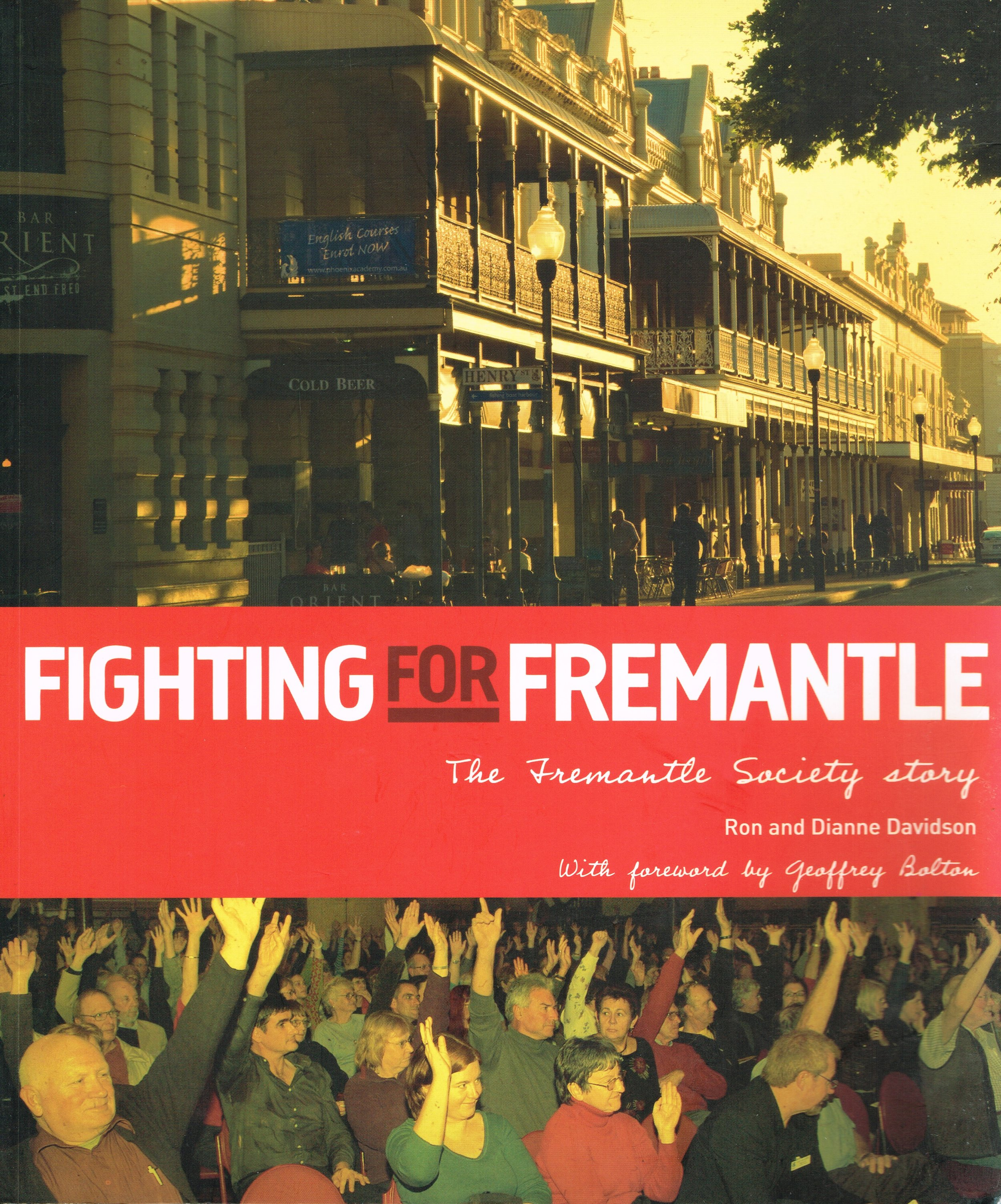 Fighting for Fremantle : The Fremantle Society story  Ron and Dianne David, with forward by Geoffrey Bolton