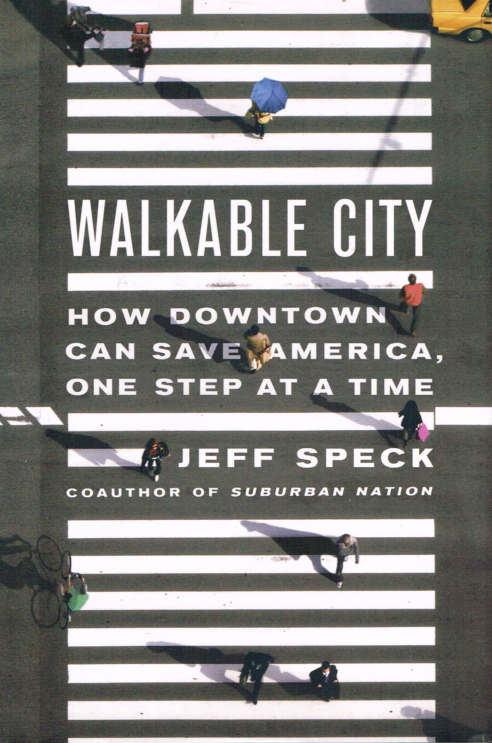 Walkable city: How downtown can save America, one step at a time  Jeff Speck