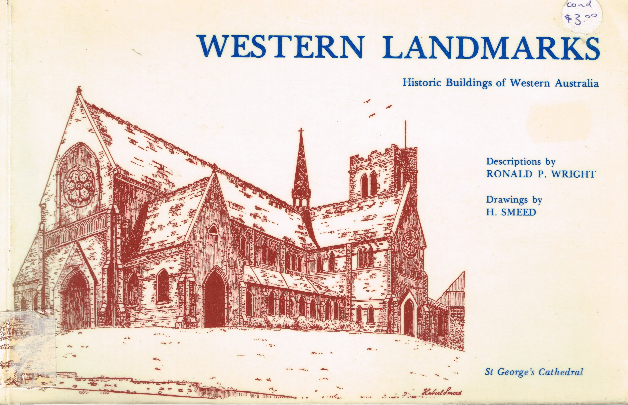 Western landmarks : Historic buildings of Western Australia   Descriptions by Ronald P. Wright, Drawings by H. Smeed