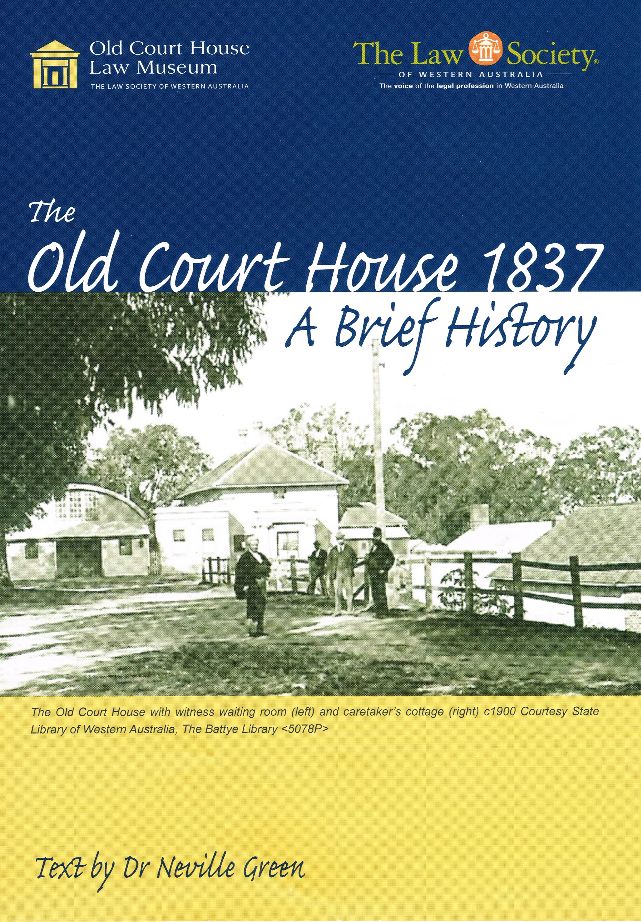 The Old Court House 1837 : A brief history   Text by Dr Neville Green