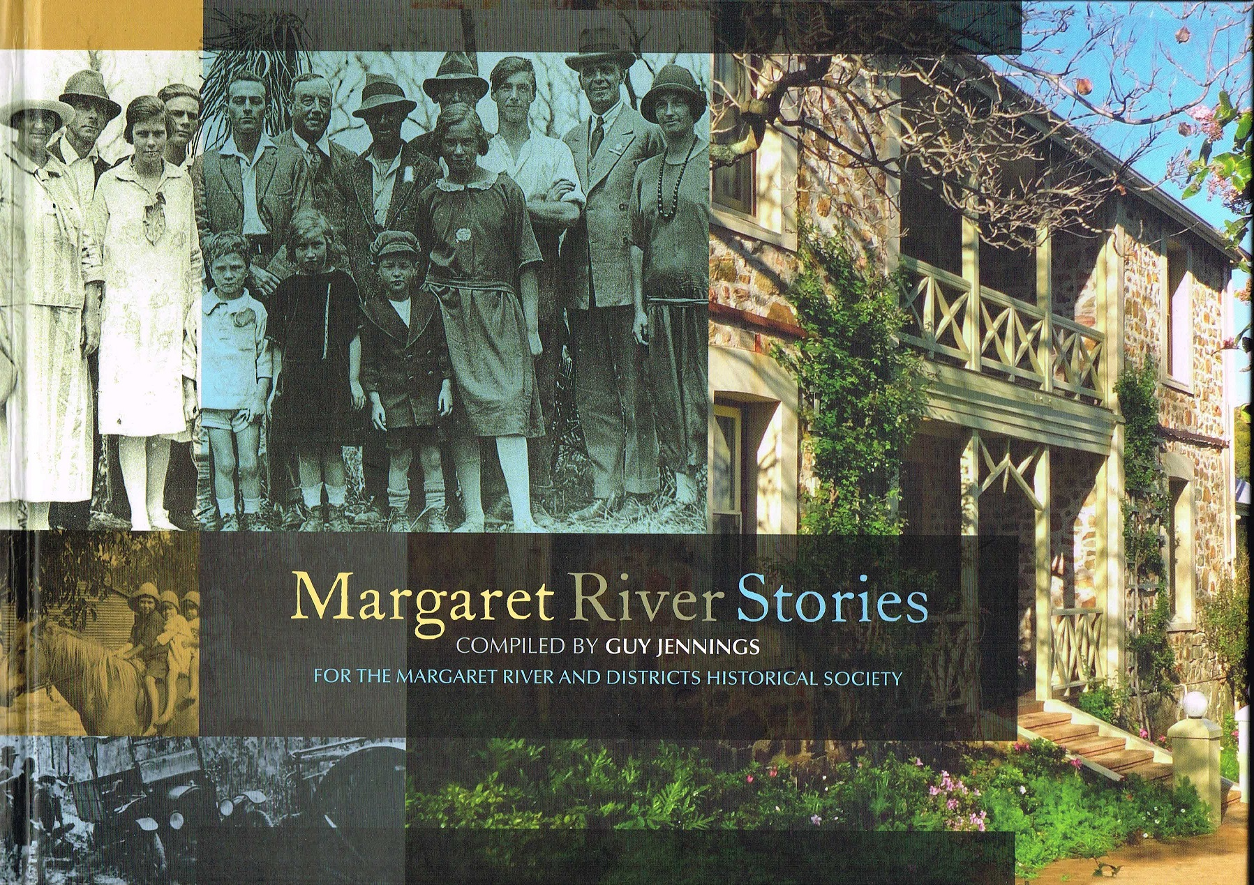 Margaret River Stories  Compiled by Guy Jennings, For the Margaret River and Districts Historical Society