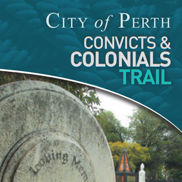 City of Perth Convicts & Colonials Trail