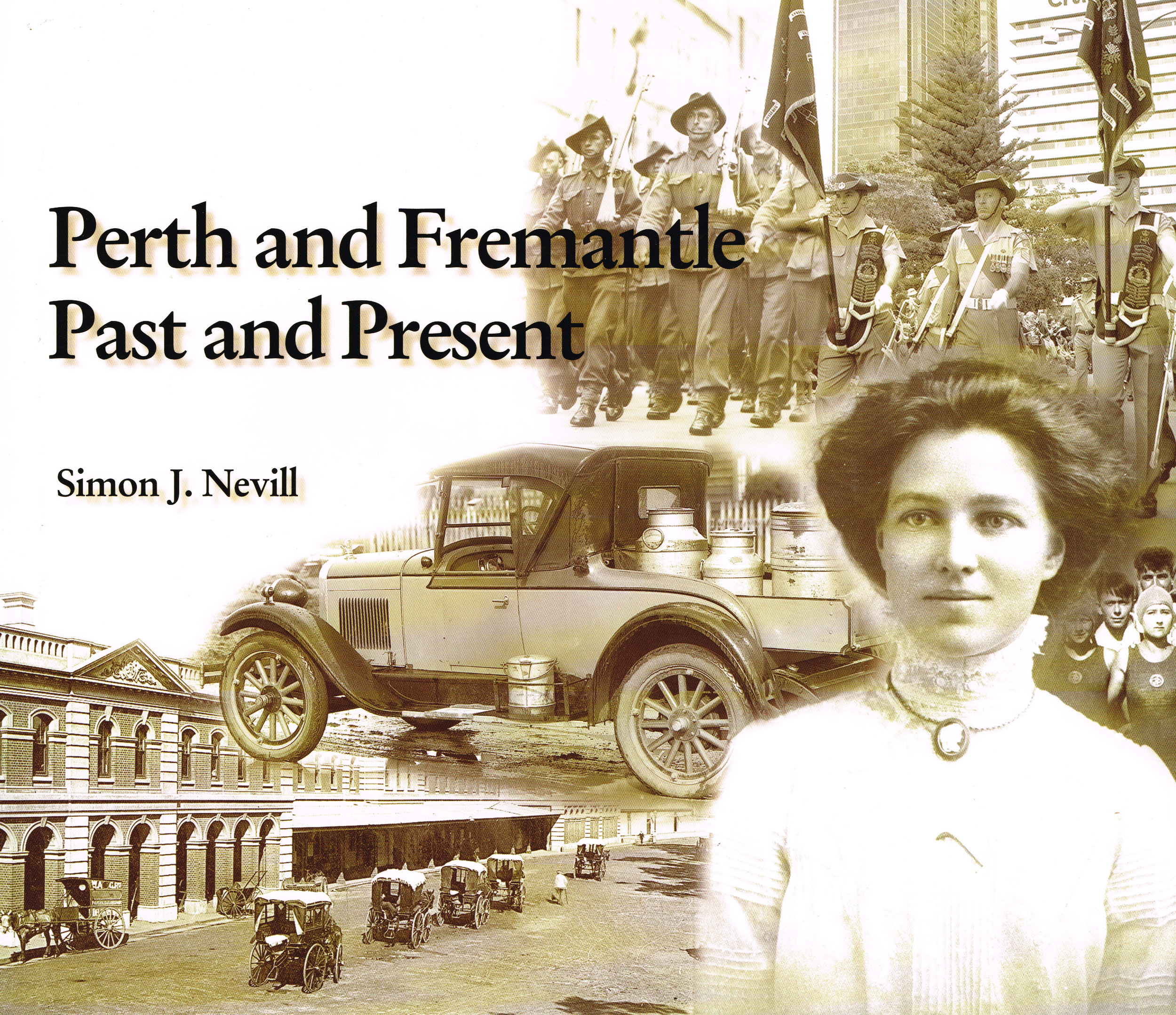 Perth and Fremantle Past and Present  Simon J. Nevill