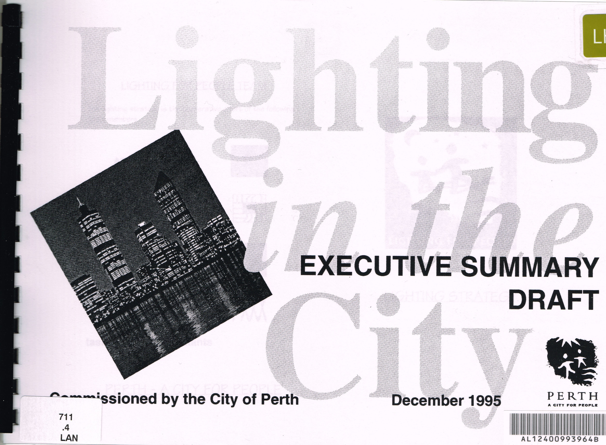 Lighting in the City : Executive Summary Draft, December 1995   Nelson, Mardardy & Associates Pty Ltd consulting engineers - electrical, lighting commissioned by the City of Perth
