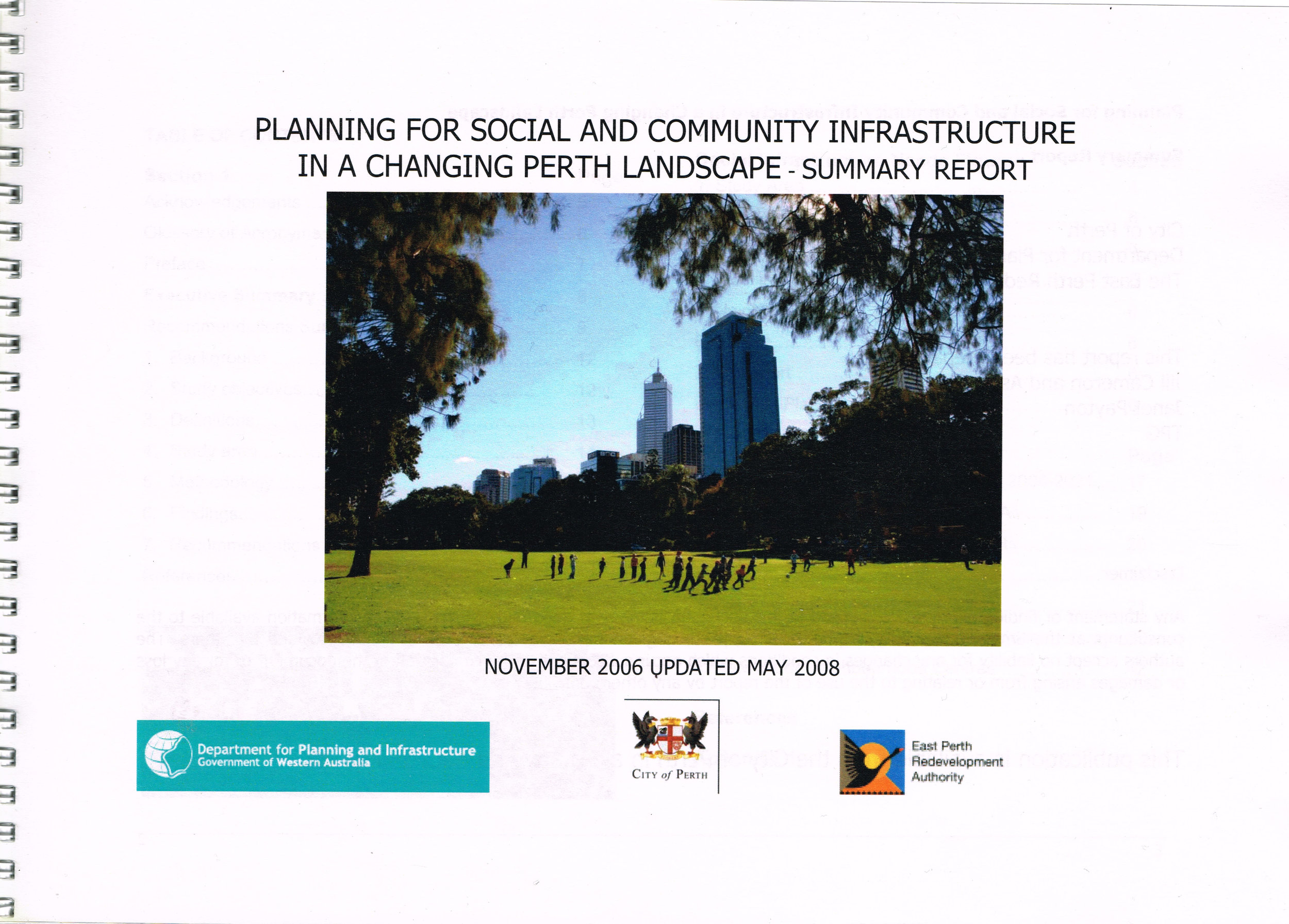 Planning for Social and Community Infrastructure in a Changing Perth Landscape : Summary Report, November 2006 Updated May 2008  Prepared by Jill Cameron and Associates, Janet Payton, TPG for the City of Perth, Department for Planning and Infrastructure and The East Perth Redevelopment Authority