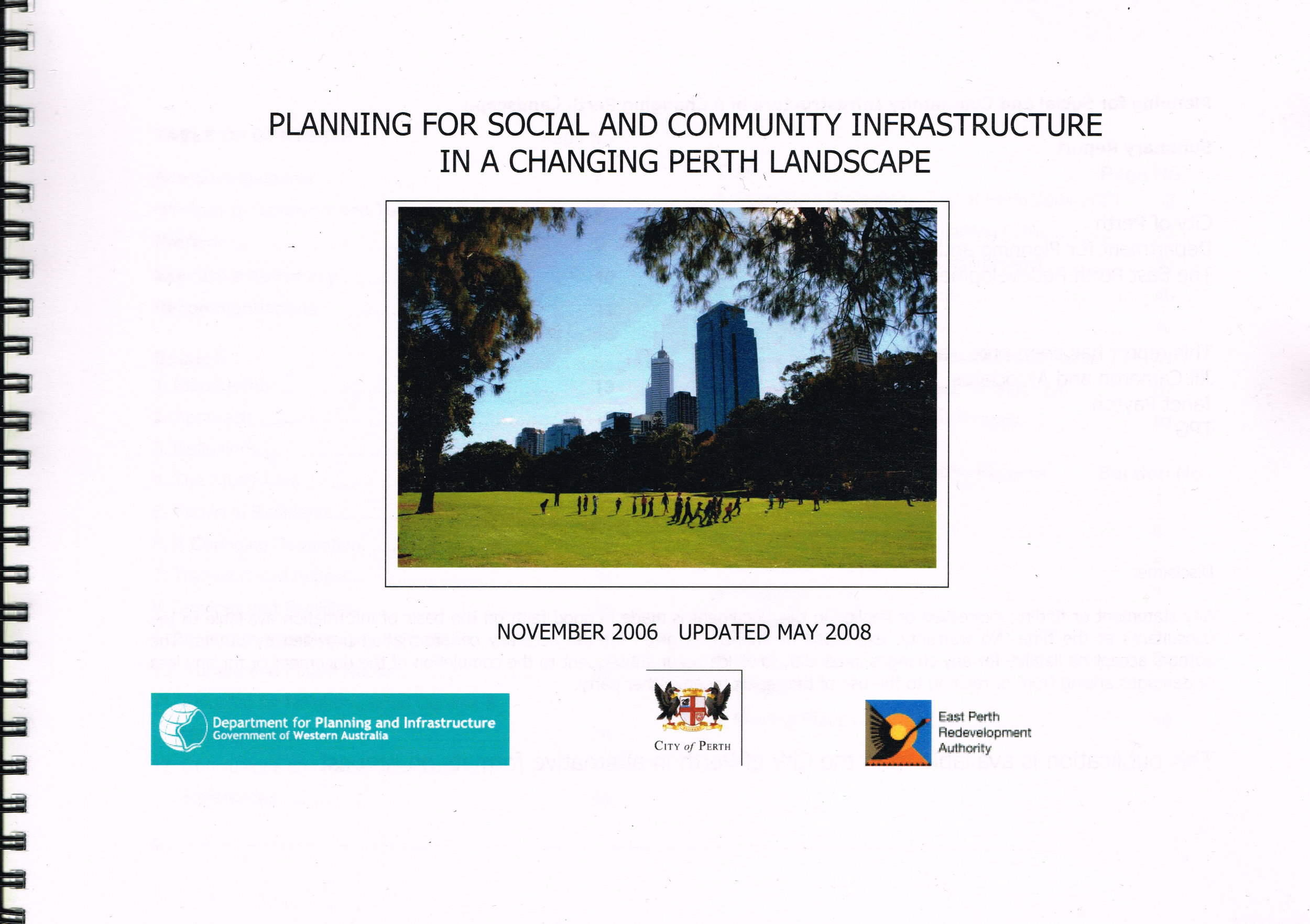 Planning for Social and Community Infrastructure in a Changing Perth Landscape, November 2006 Updated May 2008  Prepared by Jill Cameron and Associates, Janet Payton, TPG for the City of Perth, Department for Planning and Infrastructure and The East Perth Redevelopment Authority