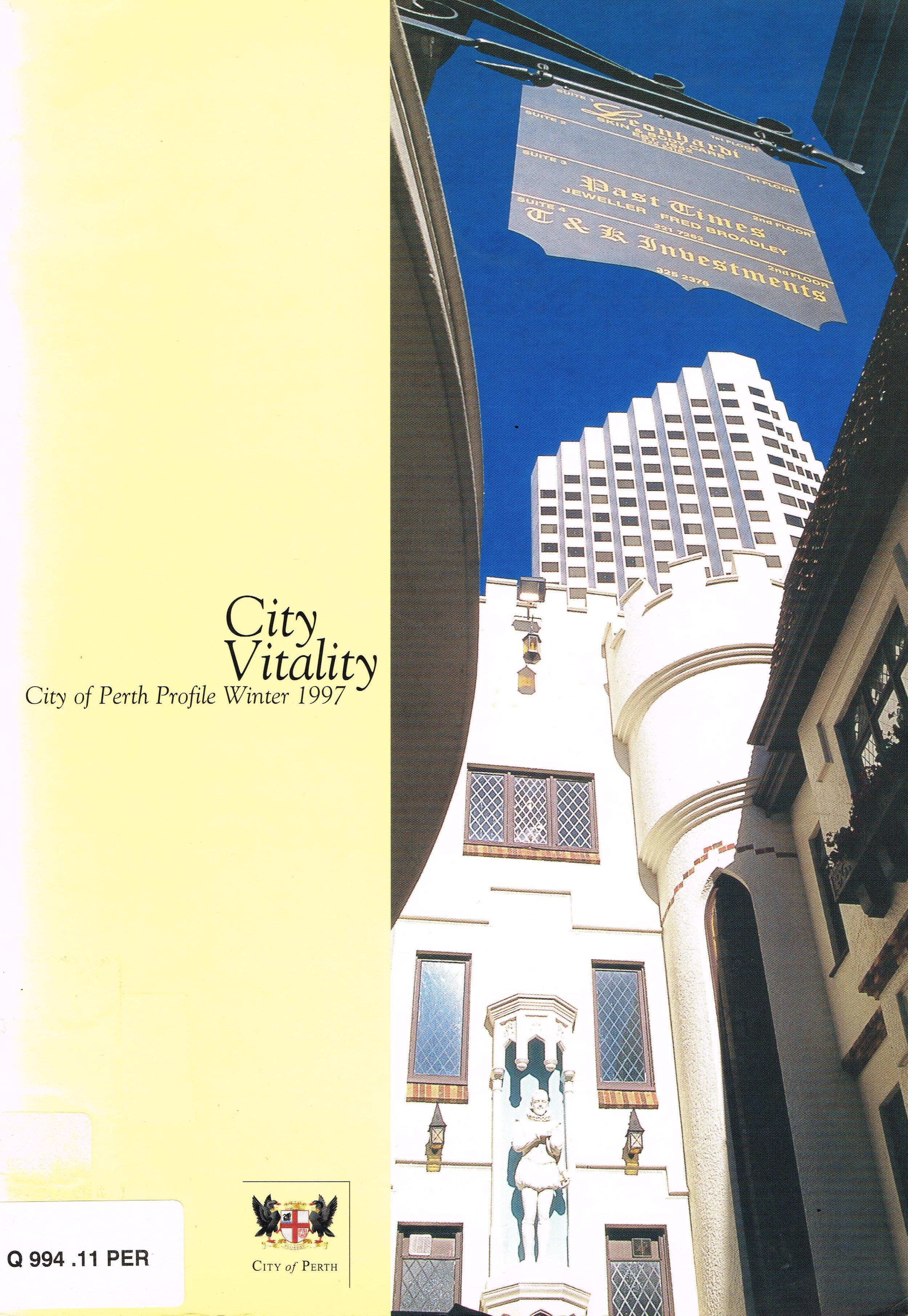 City Vitality : City of Perth Profile, Winter 1997 Issue No. 1  City of Perth