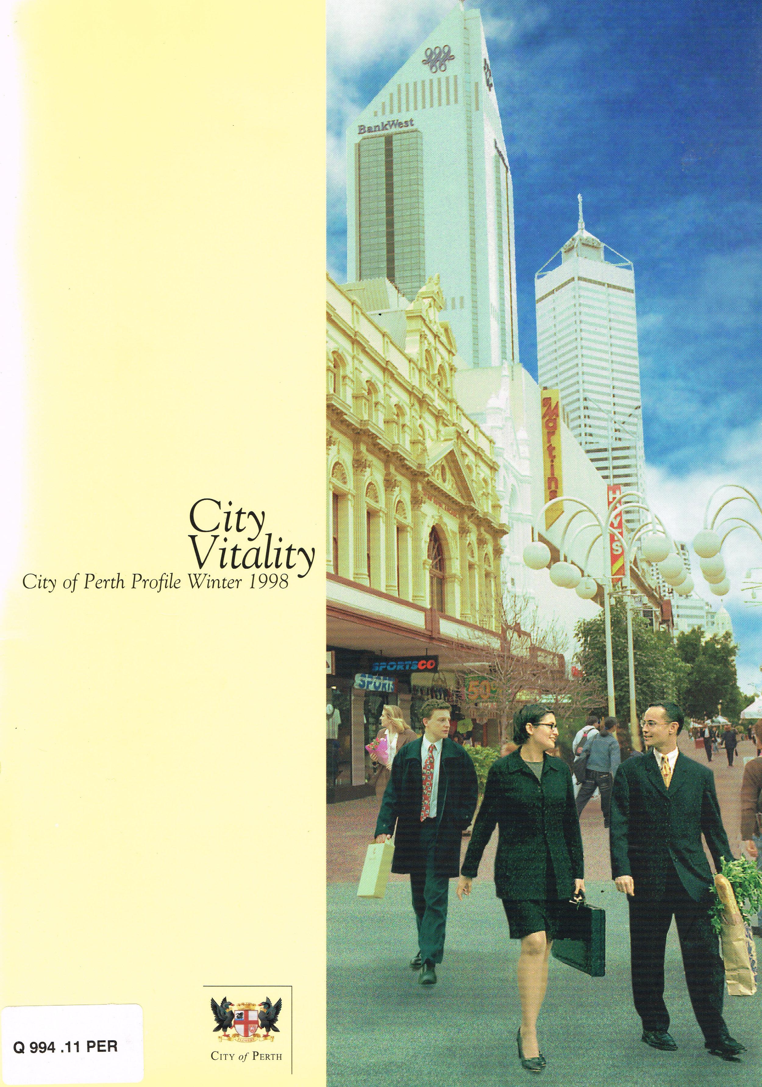 City Vitality : City of Perth Profile, Winter 1998 Issue No. 3  City of Perth